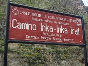 Cartel de entrada al Camino Inka, para mi la mejor de las maneras de como ir al Machu Picchu